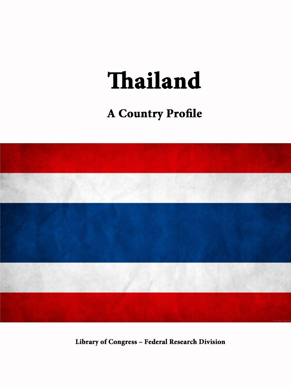 Library of Congress, Federal Research Division Thailand. A Country Profile library of congress federal research division north korea a country profile