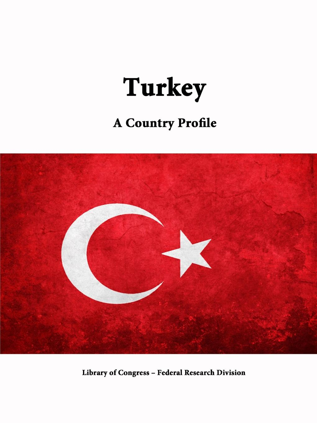 Library of Congress, Federal Research Division Turkey. A Country Profile library of congress federal research division north korea a country profile