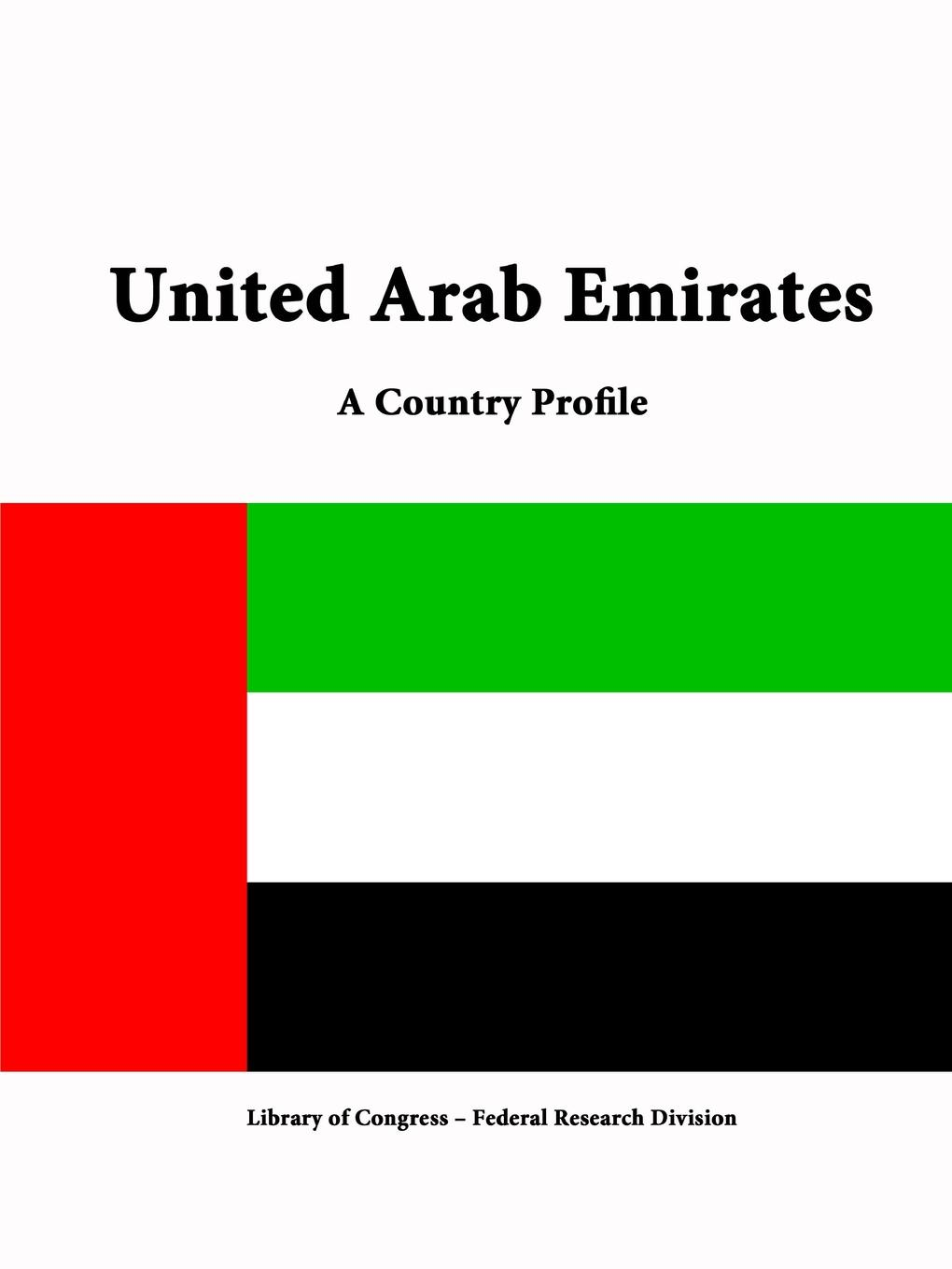 Library of Congress, Federal Research Division United Arab Emirates. A Country Profile library of congress federal research division north korea a country profile