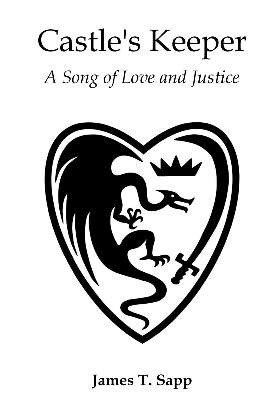 James T. Sapp Castle.s Keeper. A Song of Love and Justice the affirmation