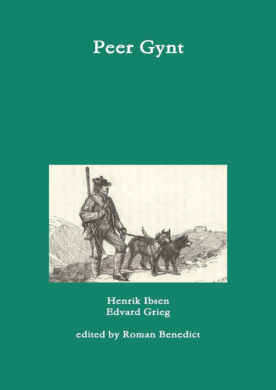 Roman Benedict, Henrik Ibsen, Edvard Grieg Peer Gynt towards improved compositions application of peer editing