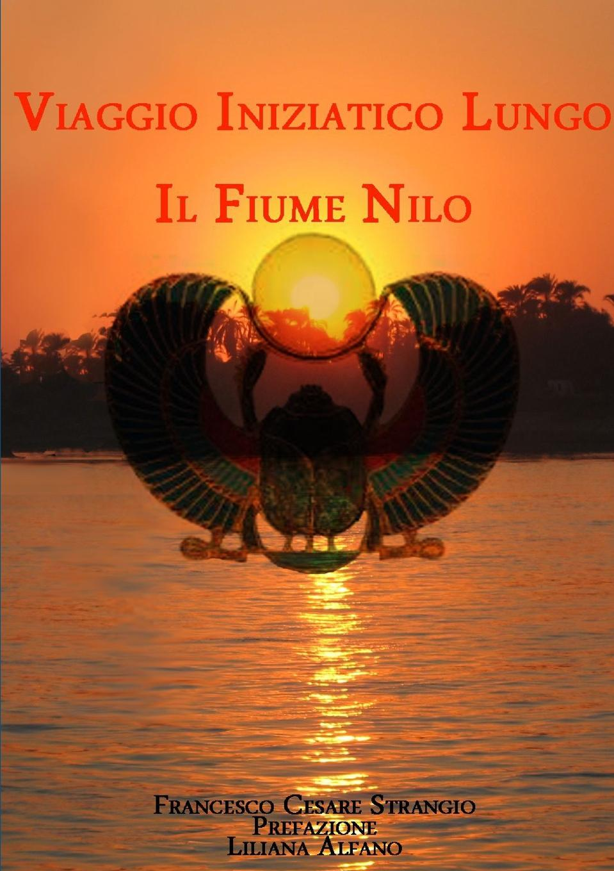 Francesco Cesare Strangio Viaggio Iniziatico lungo il Fiume Nilo francesco cesare strangio brigate rosse