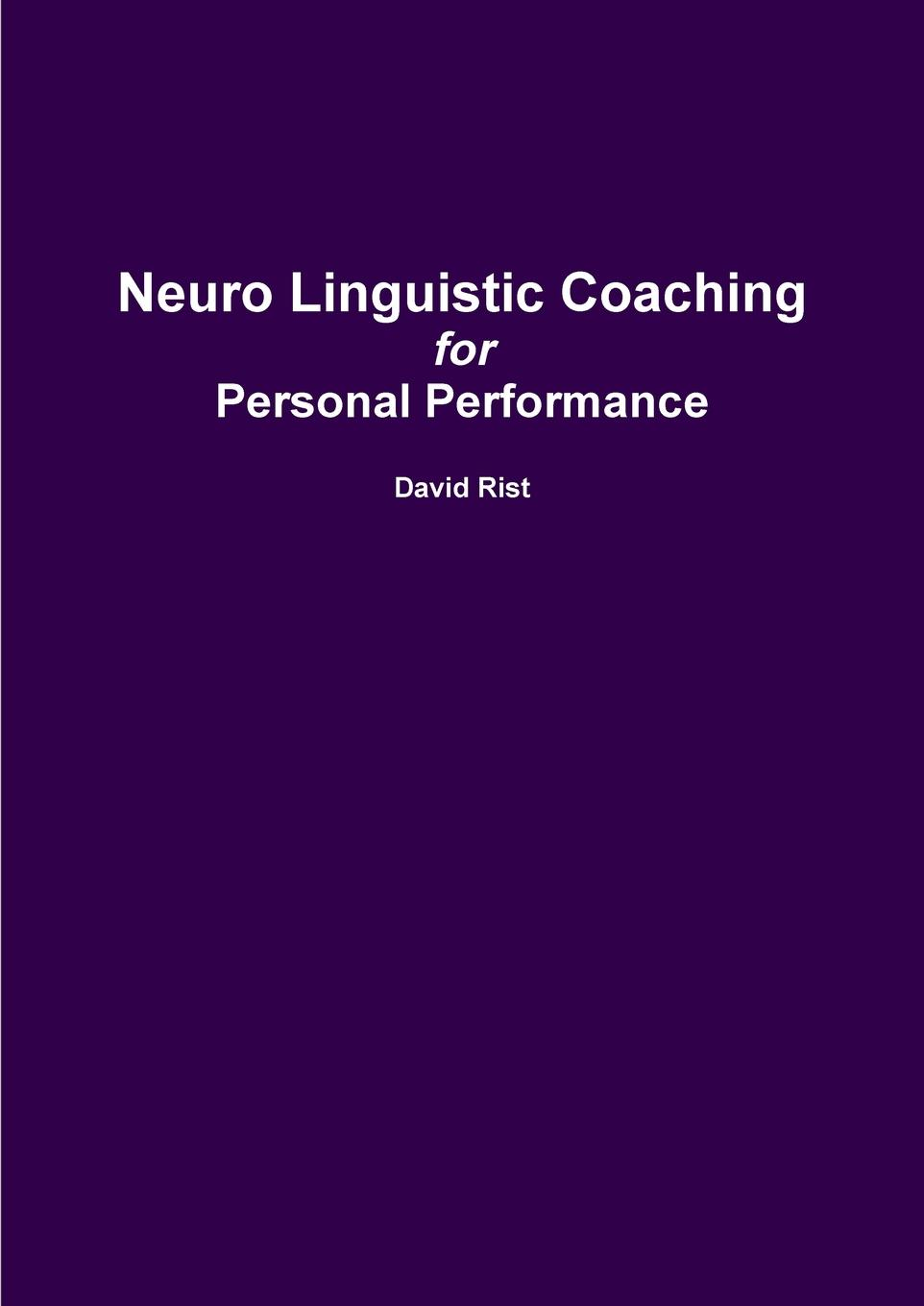 David Rist Neuro Linguistic Coaching david taylor the naked coach business coaching made simple