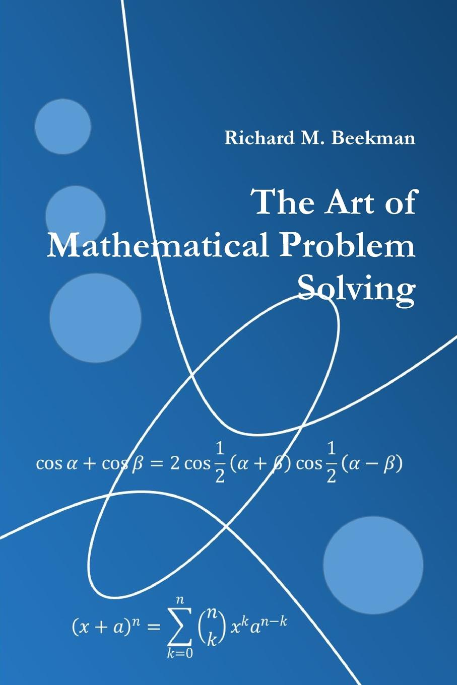 Richard M. Beekman The Art of Mathematical Problem Solving недорго, оригинальная цена