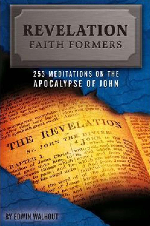 Edwin Walhout Revelation Faith Formers janna karagozina mars the beginning oftheway
