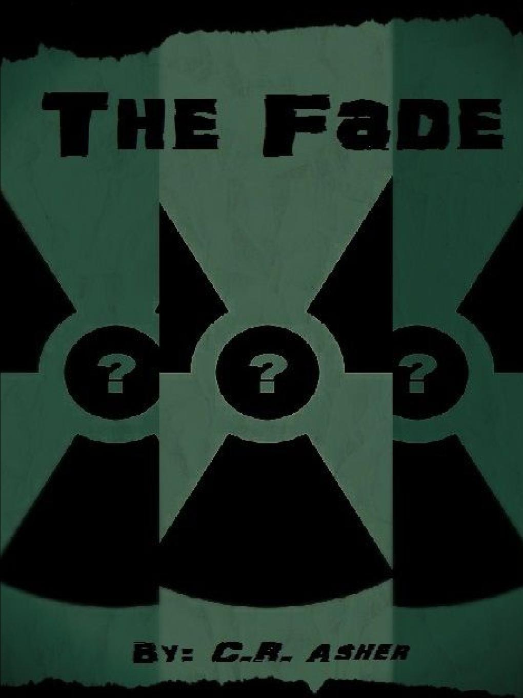 C.R. Asher The Fade apocalyptic fiction