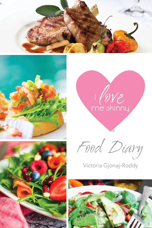 Victoria Gjonaj-Roddy I Love Me Skinny Food Diary недорго, оригинальная цена