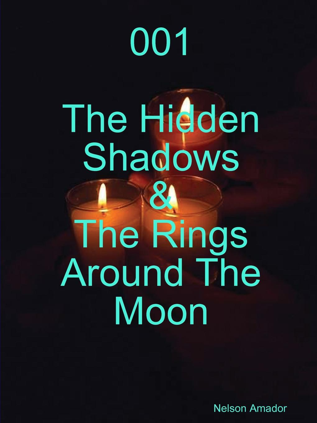 Nelson Amador 001 The Hidden Shadows . The Rings Around The Moon hugo chavez and the bolivarian revolution