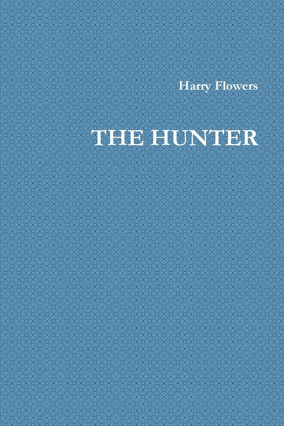 Harry Flowers THE HUNTER the art of the erotic