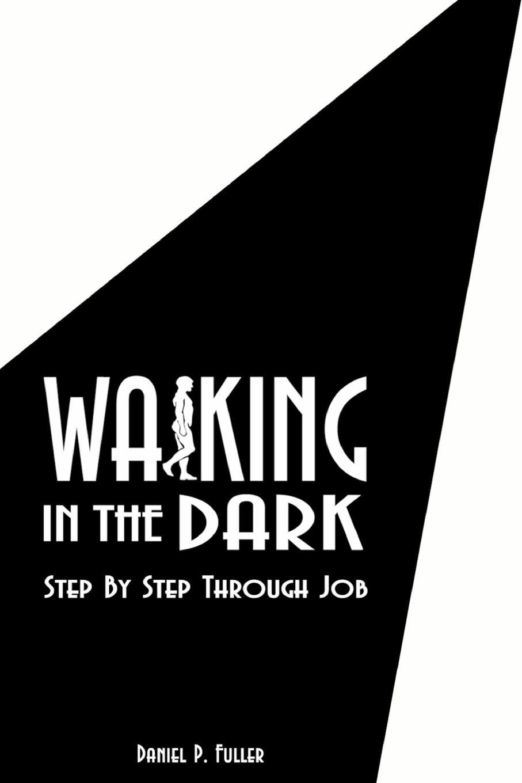 Daniel P. Fuller Walking In the Dark. Step By Step Through Job catalog fuller transmission