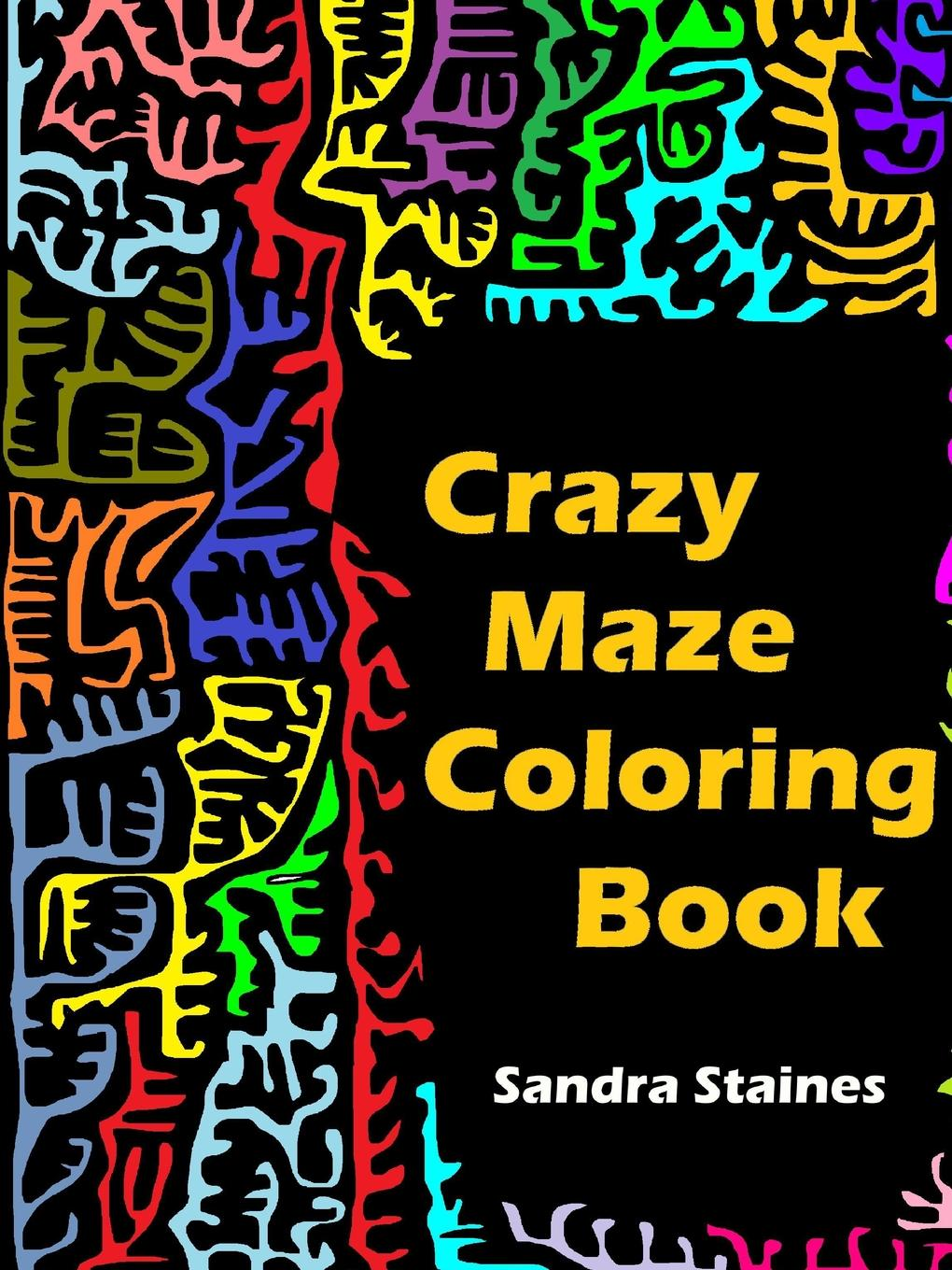 Sandra Staines Crazy Maze Coloring Book a maze of death