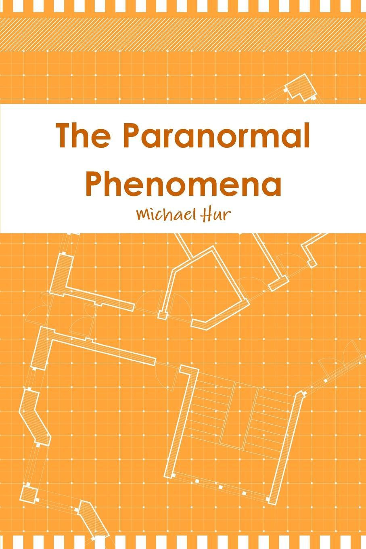 Michael Hur The Paranormal Phenomena ayres samuel gardiner the expositor s bible index