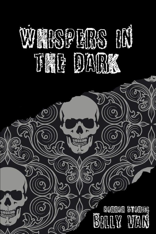 Billy Van Whispers in the Dark peep ehasalu hullu munga päevik
