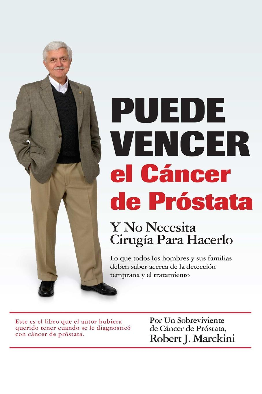 Puede Vencer el Cancer de Prostata tarea elegir tratamiento cР?ncer prР?stata...
