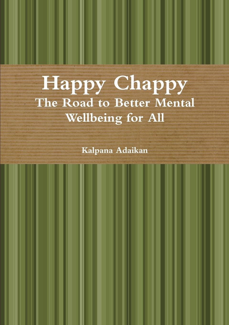 Kalpana Adaikan Happy Chappy The Road to Better Mental Wellbeing for All women wellbeing page 7