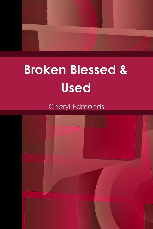 Cheryl Edmonds Broken Blessed . Used cheryl cheryl my story