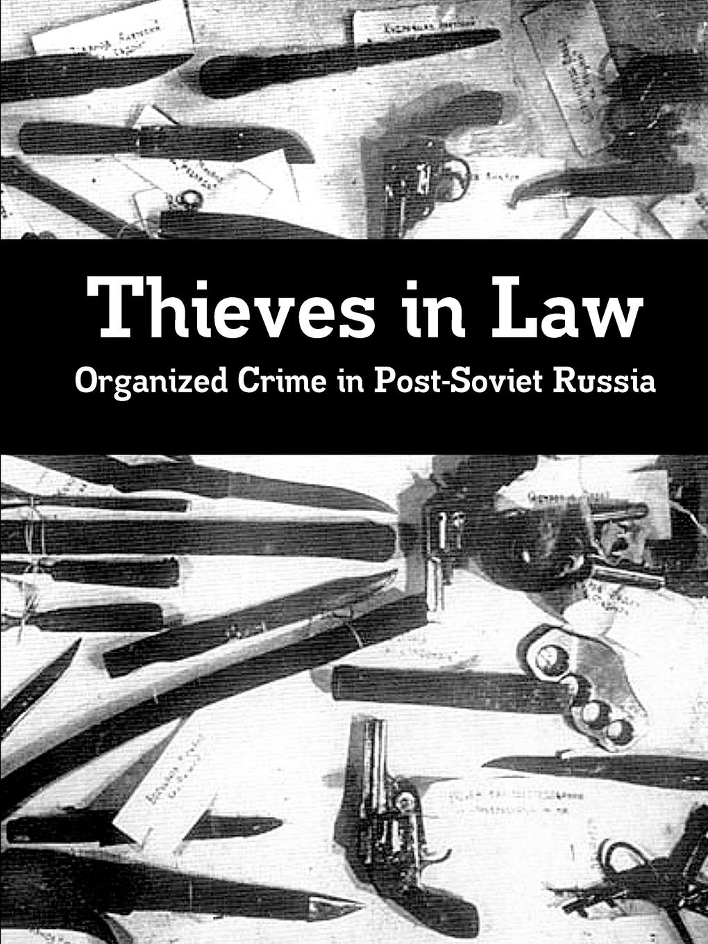 Paul Bolan Thieves in Law. Organized Crime in Post-Soviet Russia the soviet union and the law of the sea