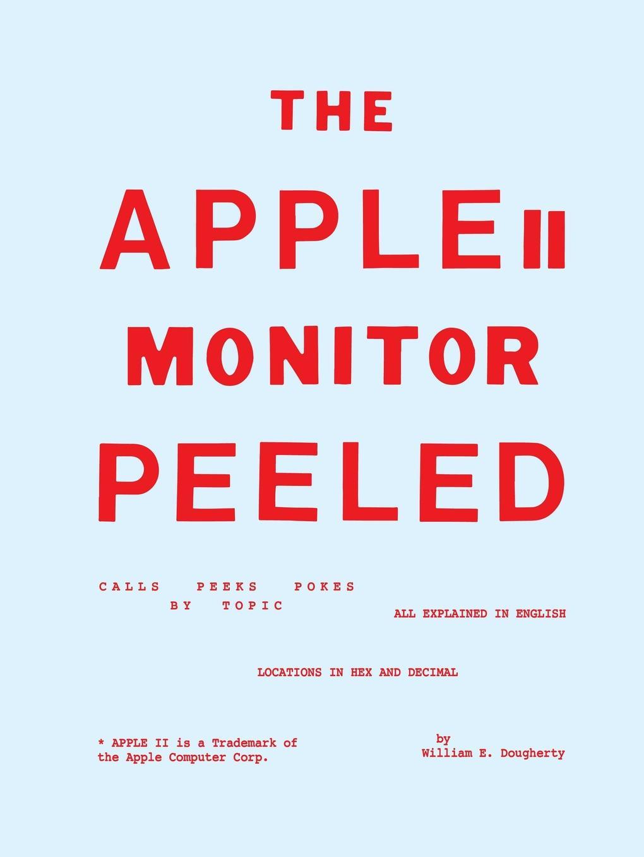 William E. Dougherty The Apple II Monitor Peeled