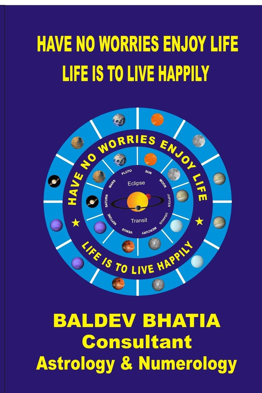 Baldev Bhatia Have No Worries Enjoy Life Edition-2 gill hasson positive thinking pocketbook little exercises for a happy and successful life