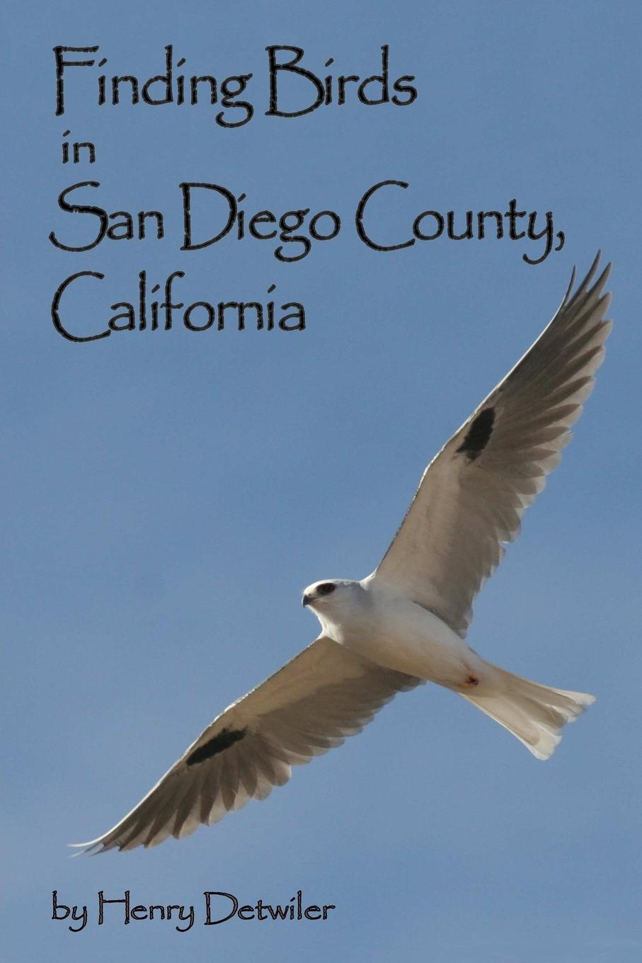 цена на Henry Detwiler Finding Birds in San Diego County