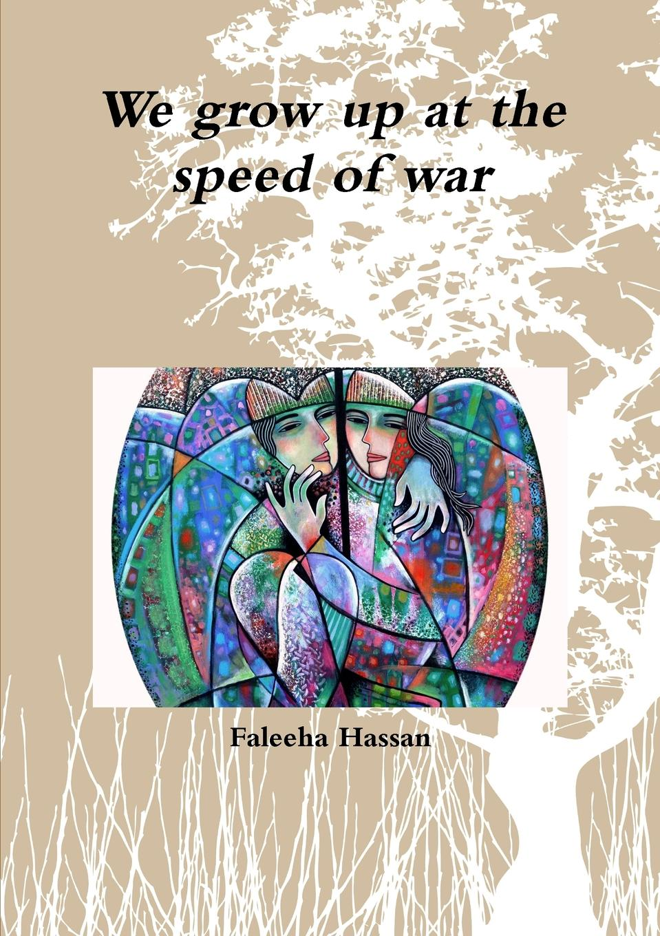 Faleeha Hassan We grow up at the speed of war anahit chubaryan rabin style speed up of proofs