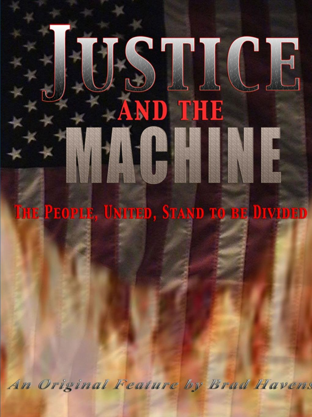 Brad Havens Justice and the Machine the president is missing