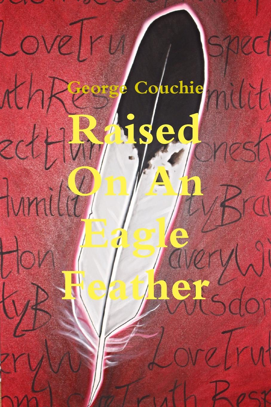 George Couchie Raised On An Eagle Feather aik iskandaryan william calhoun and the black feather book i