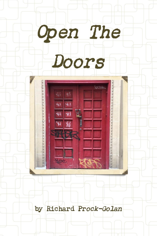 Richard Prock-Golan Open The Doors open doors and three novellas