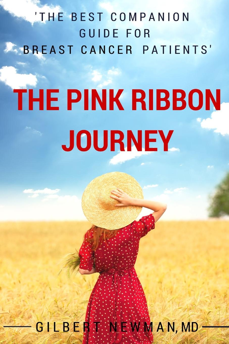 MD Gilbert Newman The Pink Ribbon Journey. The Best Companion Guide for Breast Cancer Patients how to check for breast cancer lumps adopt the new test for breast cancer device