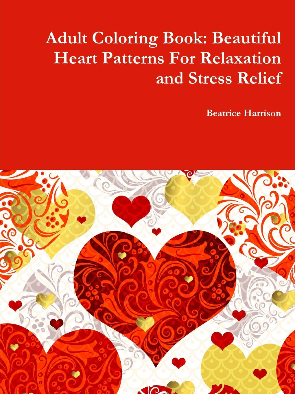 Beatrice Harrison Adult Coloring Book. Beautiful Heart Patterns For Relaxation and Stress Relief octopus shaped multipoint head scalp massage manual massager stainless steel claws thread pattern handle with wooden ball end for stress relief blood circulation improvement