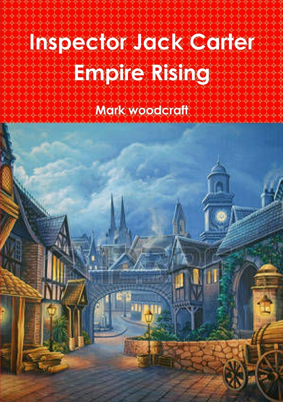 Mark woodcraft Inspector Jack Carter Empire Rising unknown jack and jill and old dame gill