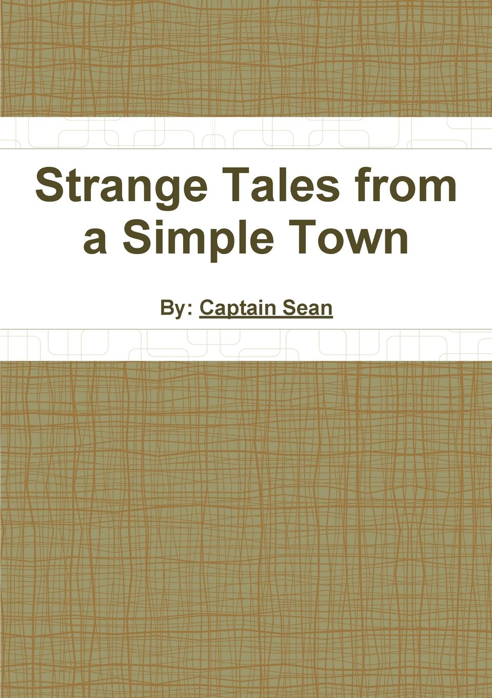 Captain Sean Strange Tales from a Simple Town