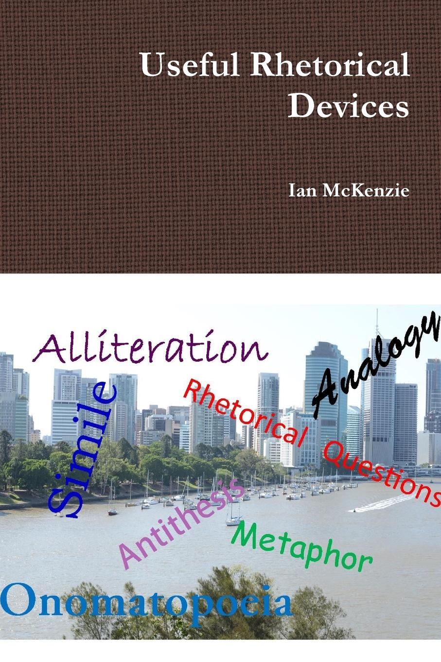 Ian McKenzie Useful Rhetorical Devices michael burchell no excuses how you can turn any workplace into a great one