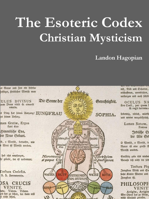 Landon Hagopian The Esoteric Codex. Christian Mysticism esoteric yoga