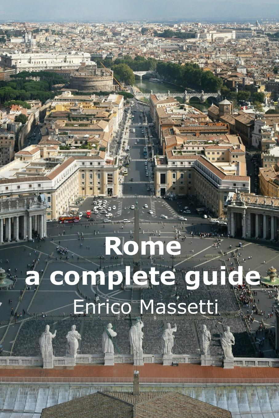 Enrico Massetti Rome a complete guide enrico massetti venice in two three or more days