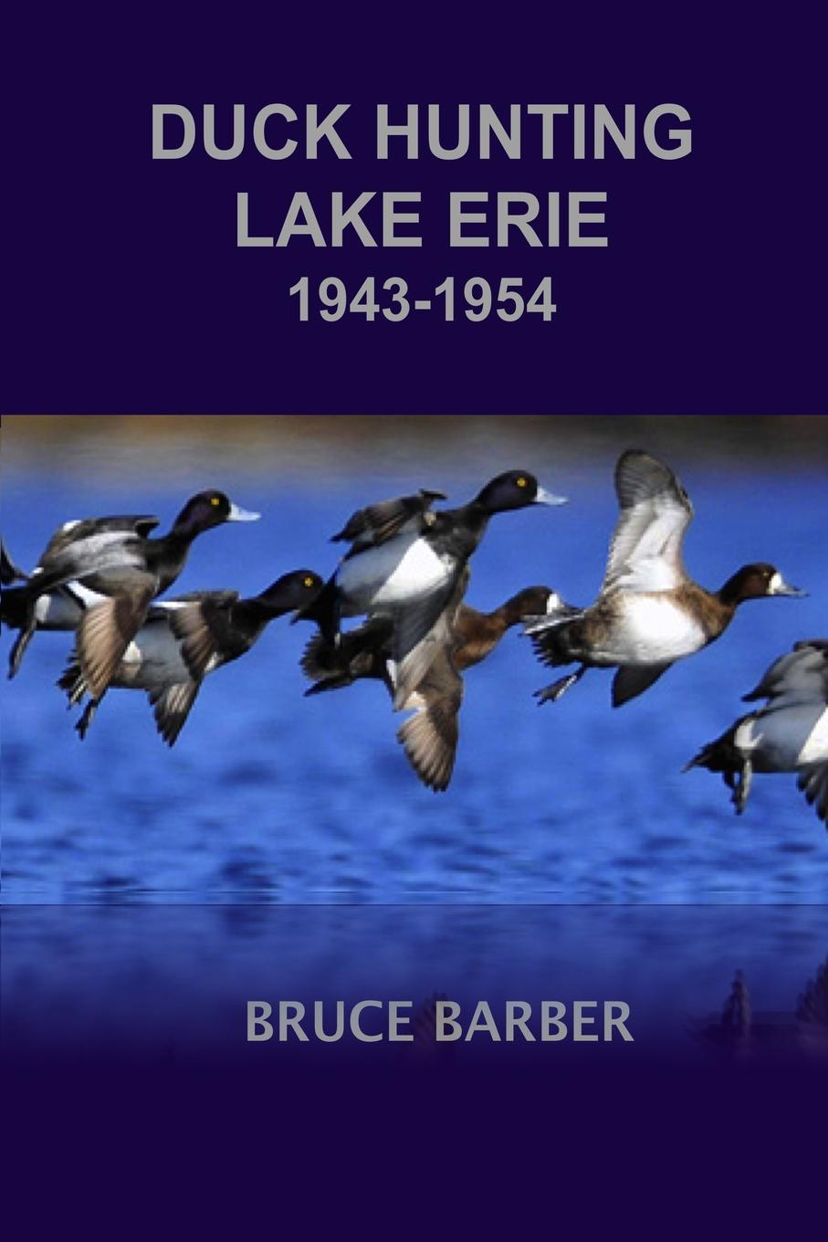 Bruce Barber Duck Hunting Lake Erie 1943-1954 new product 2017 plastic hunting duck decoy garden decoration motorized duck signal