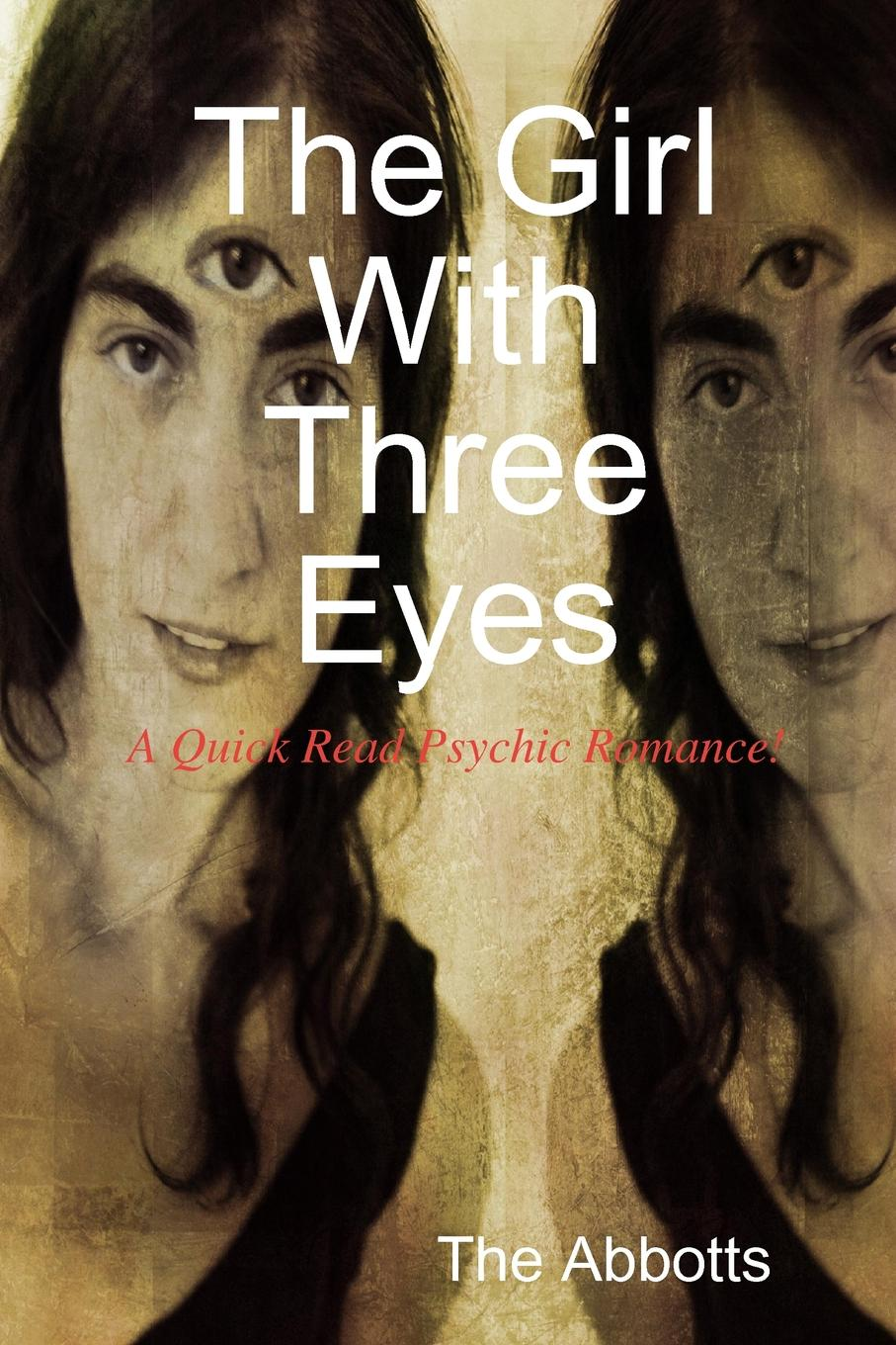 The Abbotts The Girl With Three Eyes - A Quick Read Psychic Romance