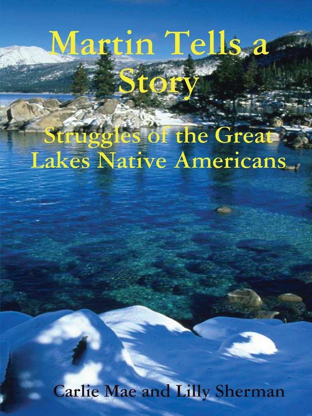 Carlie Mae Martin Tells a Story. Struggles of the Great Lakes Native Americans lakes restaurant