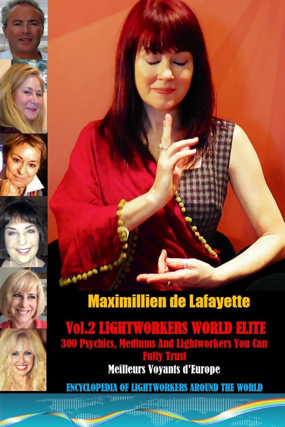 Maximillien De Lafayette Vol. 2. LIGHTWORKERS WORLD ELITE: 300 Psychics, Mediums and Lightworkers You Can Fully Trust avengers world vol 4