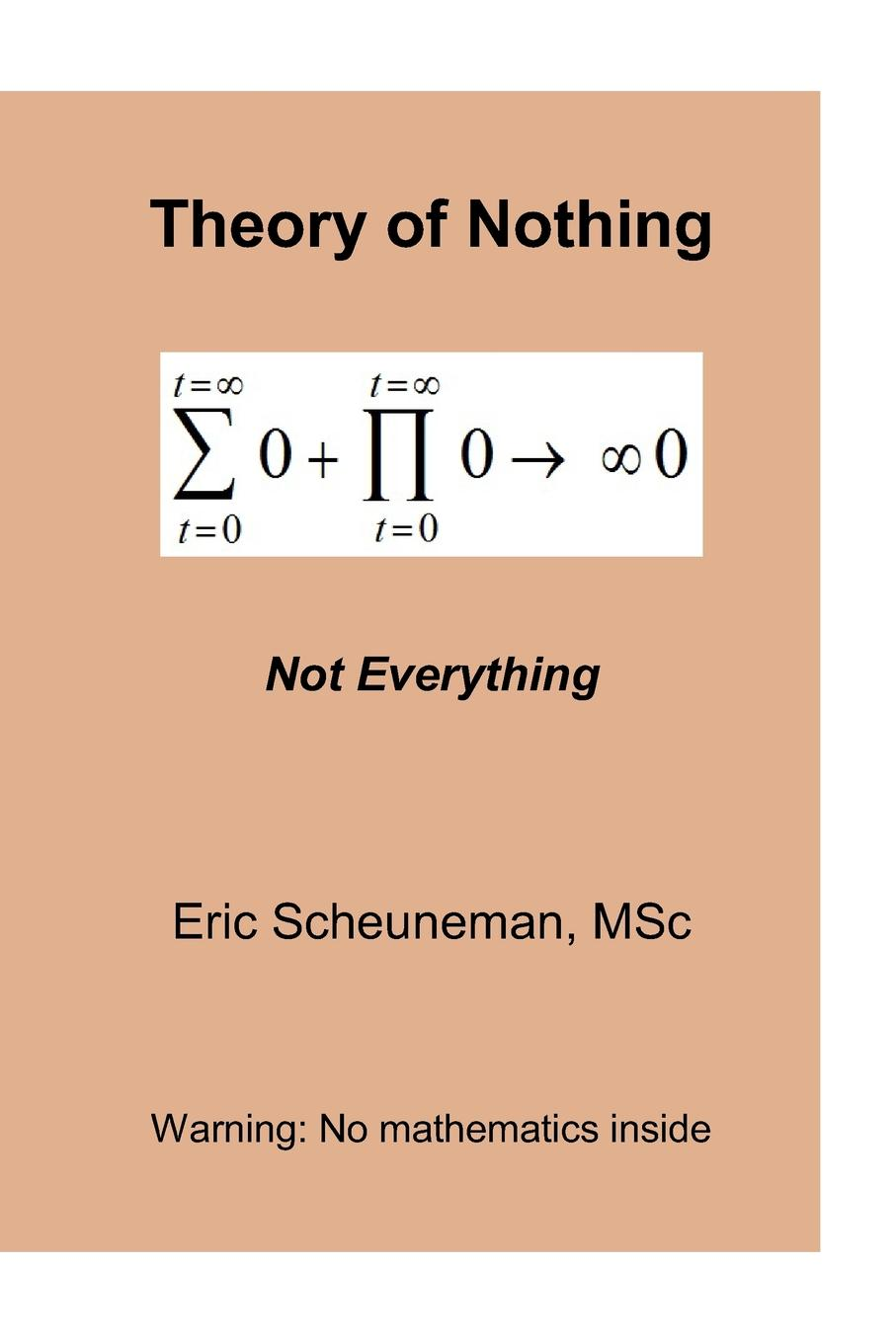Eric Scheuneman Theory of Nothing. Not Everything sergey okulov the ultimate question the theory ofeverything