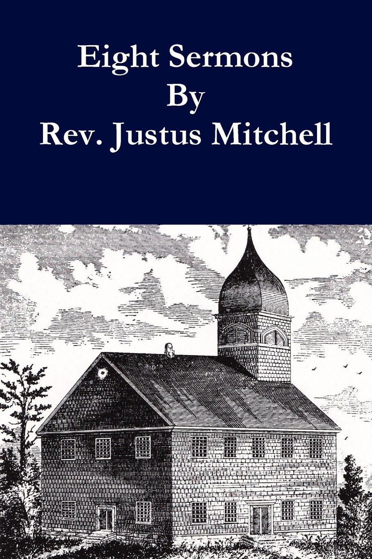 William Gardner Eight Sermons By Rev. Justus Mitchell john rowland west parish sermons for the advent and christmas seasons