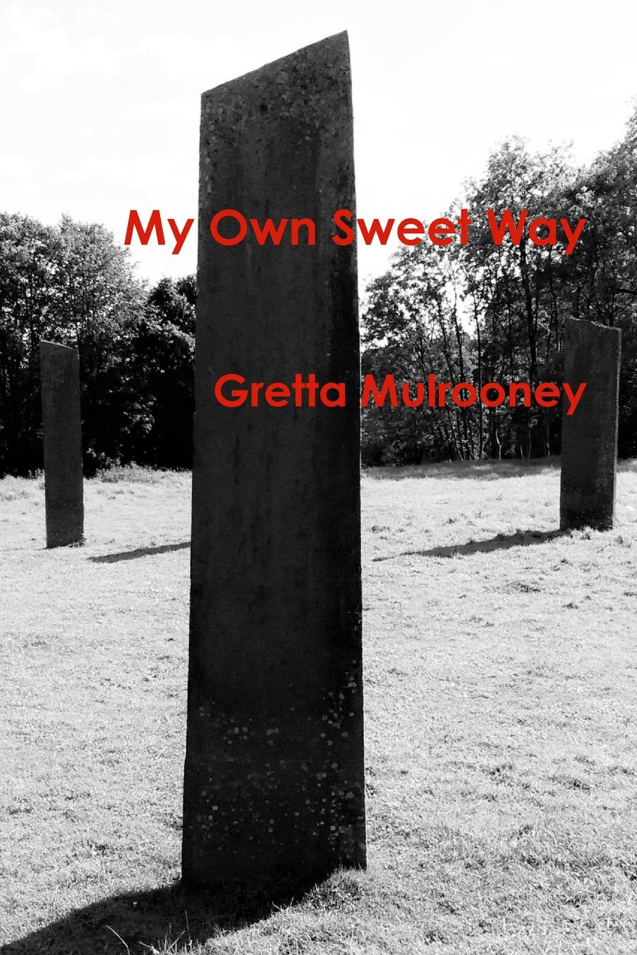 Gretta Mulrooney My Own Sweet Way the heart of a woman