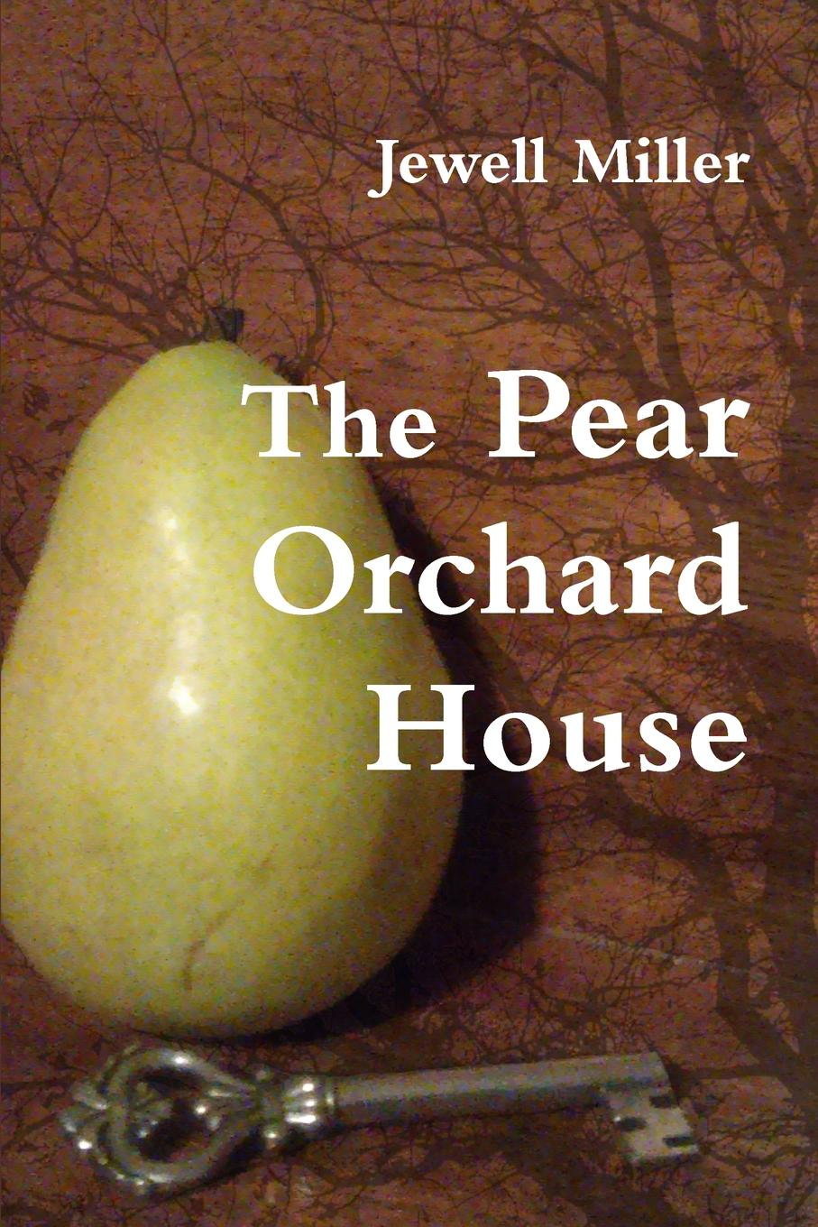 Jewell Miller The Pear Orchard House