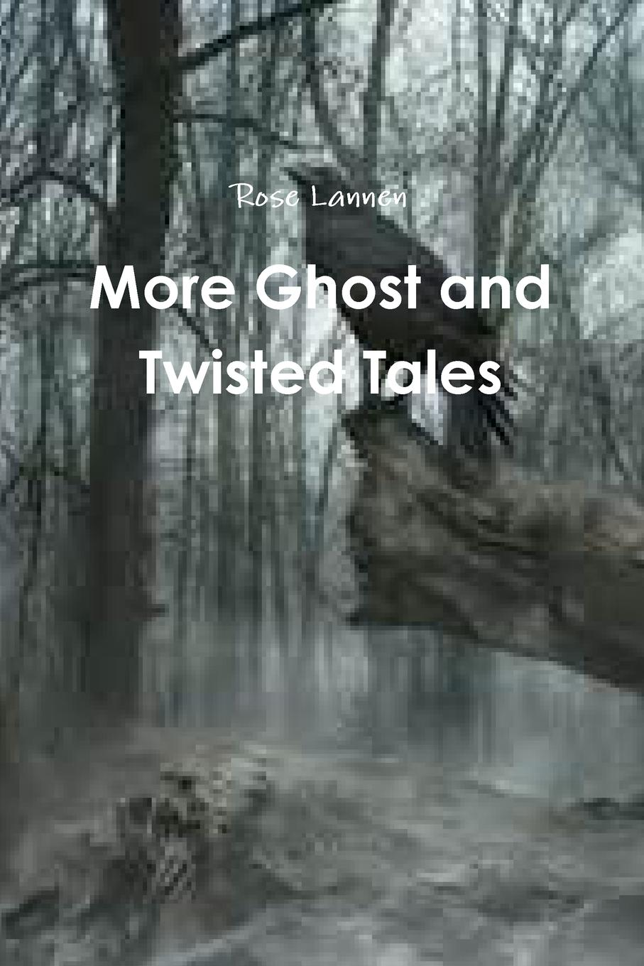 Rose Lannen More Ghost and Twisted Tales rachel redhead hannah judy twisted tales