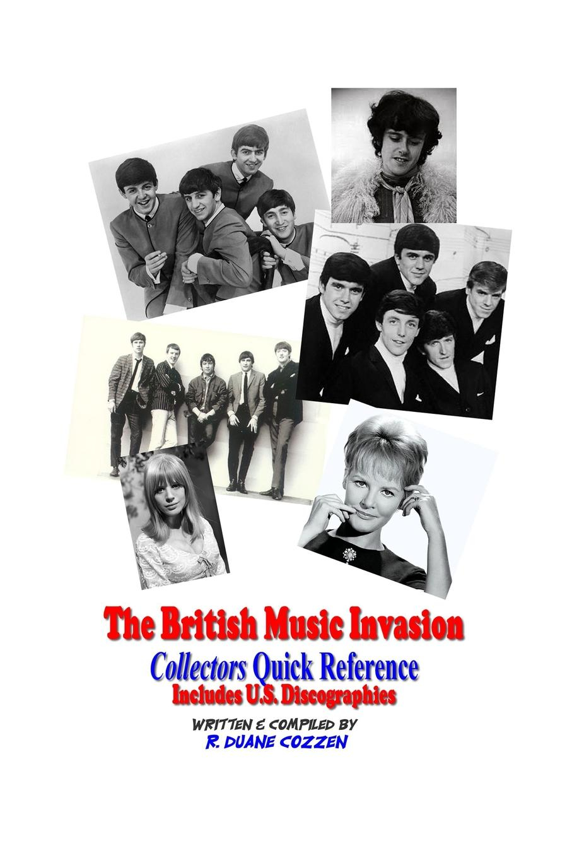 R. Duane Cozzen The British Music Invasion. Collectors Quick Reference british blues invasion