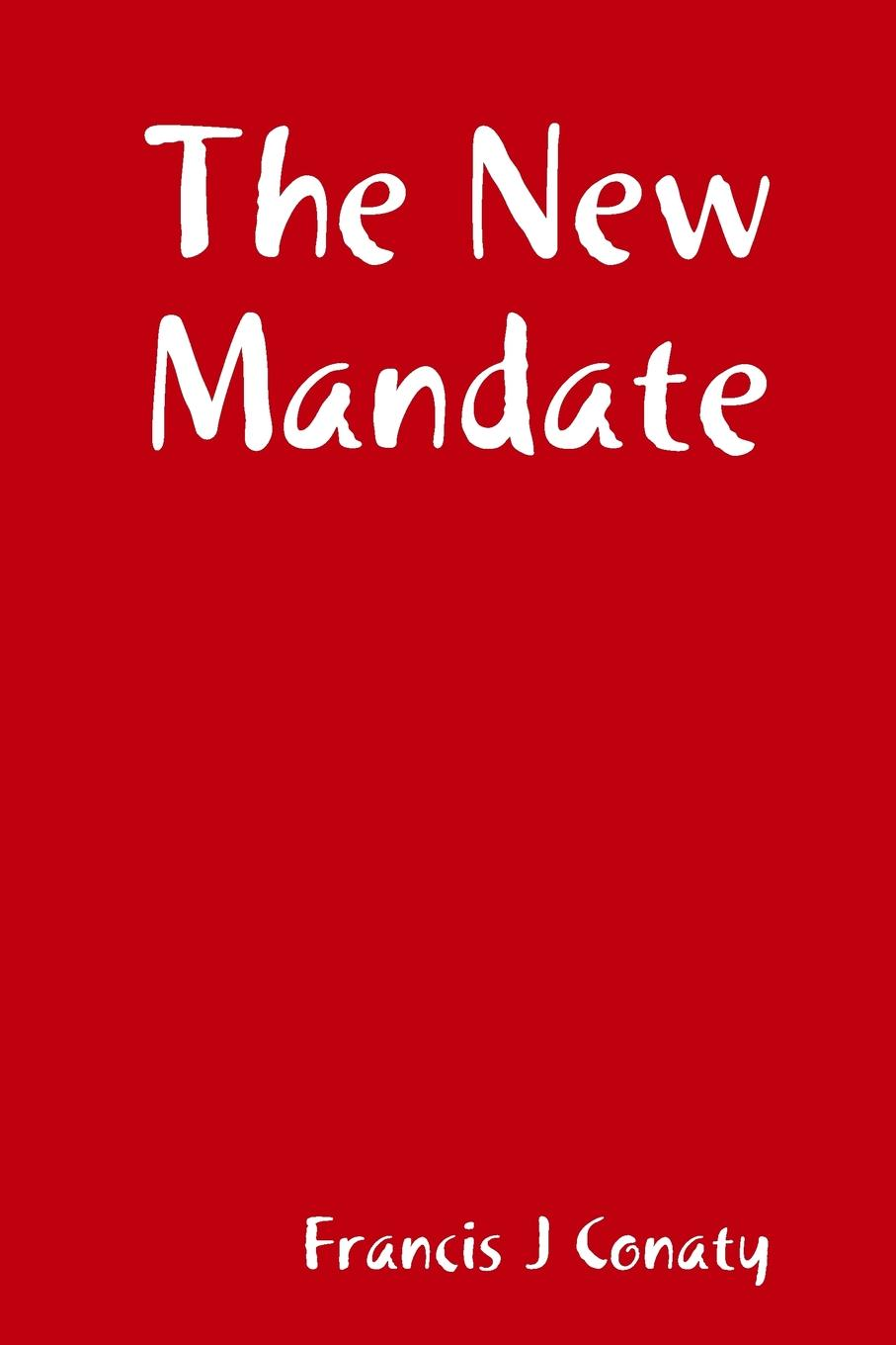 Francis J Conaty The New Mandate rulers of the playground