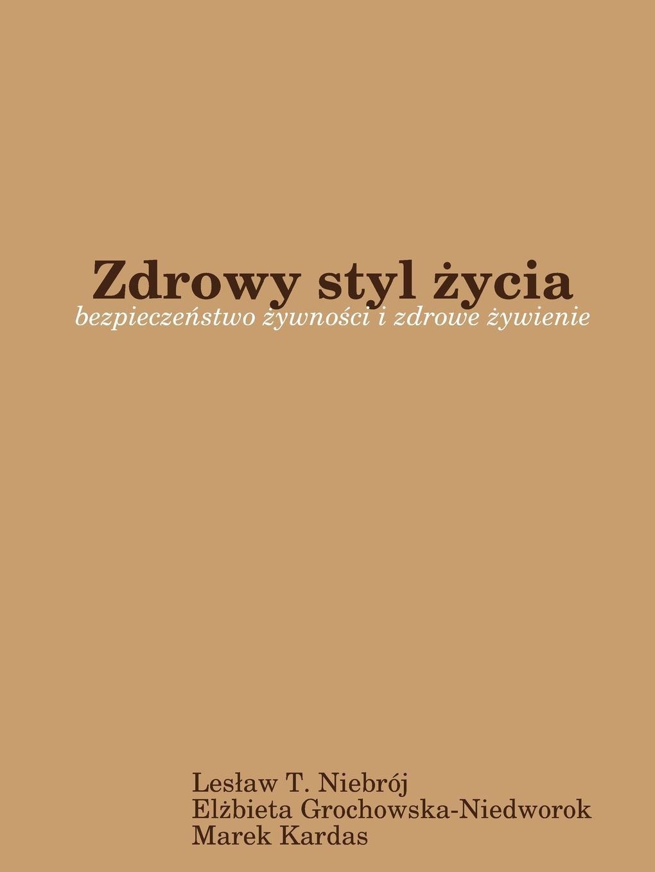 Lesław T. Niebrój, Elżbieta Grochowska-Niedworok, Marek Kardas Zdrowy styl marek ударные тарелки marek