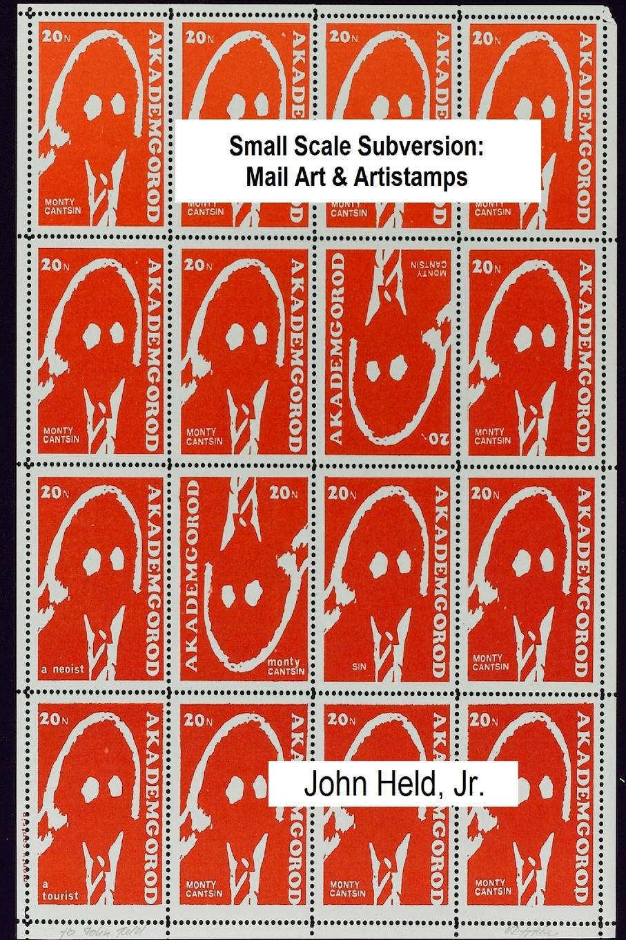 John Held Jr. Small Scale Subversion. Mail Art . Artistamps china post stamp 2015 4 24 solar terms spring fdc frist day cover postage stamp collecting postage stamps souvenir sheet