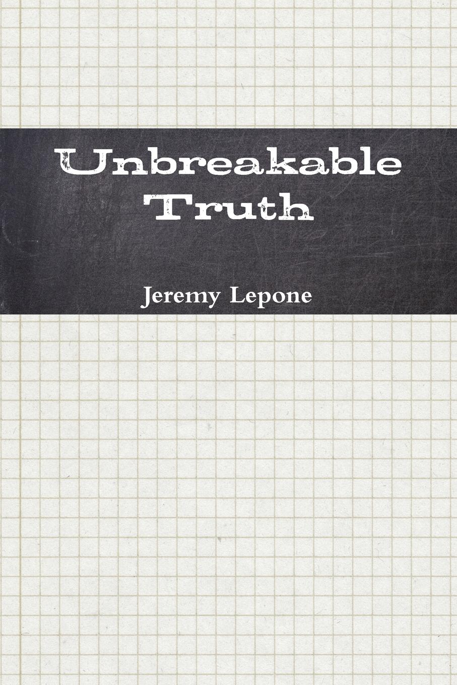 Jeremy Lepone Unbreakable Truth unbreakable bond