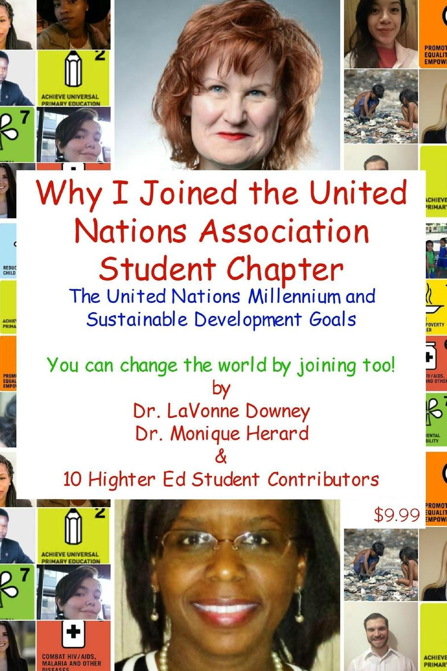 The United Nations Millennium and Sustainable Development Goals is Why I Joined the United Nations Association Student Chapter You can change the world by joining too. This book is a compilation of the United Nations Association...